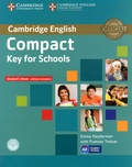 Emma Heyderman et Frances Treloar - Compact Key for Schools - Student's Book without answers. 1 Cédérom