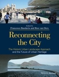 Francesco Bandarin et Ron Van Oers - Reconnecting the City - The Historic Urban Landscape Approach and the Future of Urban Heritage.