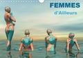 K.a. Redinard - CALVENDO Art  : FEMMES d'Ailleurs (Calendrier mural 2021 DIN A4 horizontal) - Femmes, Muses de mondes différents. (Calendrier mensuel, 14 Pages ).