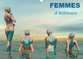 K.a. Redinard - CALVENDO Art  : FEMMES d'Ailleurs (Calendrier mural 2021 DIN A3 horizontal) - Femmes, Muses de mondes différents. (Calendrier mensuel, 14 Pages ).