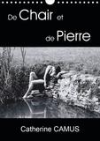 Catherine Camus - CALVENDO Art  : De Chair et de Pierre (Calendrier mural 2021 DIN A4 vertical) - Photos de femmes dont la rondeur et la douceur de la chair contrastent avec l'angulosité et la dureté de la pierre. (Calendrier mensuel, 14 Pages ).
