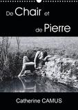 Catherine Camus - CALVENDO Art  : De Chair et de Pierre (Calendrier mural 2021 DIN A3 vertical) - Photos de femmes dont la rondeur et la douceur de la chair contrastent avec l'angulosité et la dureté de la pierre. (Calendrier mensuel, 14 Pages ).