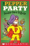Jay Cooper - The Pepper Party Double Dare Disguise (The Pepper Party #4).