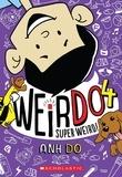 Anh Do - Super Weird! (WeirDo #4).