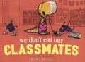 Ryan T. Higgins - We Don't Eat Our Classmates.
