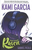 Kami Garcia et Gabriel Picolo - Teen Titans : Raven.