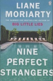 Liane Moriarty - Nine Perfect Strangers.