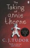 C.J. Tudor - The Taking of Annie Thorne.