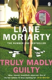 Liane Moriarty - Truly Madly Guilty.