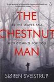 Soren Sveistrup - The Chestnut Man.