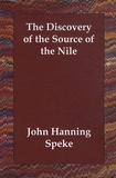 John Speke - The Discovery of the Source of the Nile.
