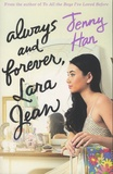 Jenny Han - To All The Boys Tome 3 : Always and forever Lara Jean.