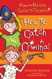 Dominic Barker et Hannah Shaw - How to Catch a Criminal.
