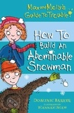 Dominic Barker et Hannah Shaw - How to Build an Abominable Snowman.