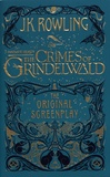 J.K. Rowling - Fantastic Beasts - The Crimes of Grindelwald - The Original Screenplay.