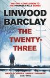 The Twenty-Three / Linwood Barclay | Barclay, Linwood. Auteur