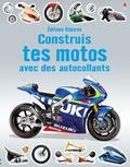 John Fox et Adrian Mann - Construis tes motos avec des autocollants.
