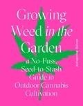 Johanna Silver et Rachel Weill - Growing Weed in the Garden.