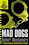 Robert Muchamore - Mad Dogs.