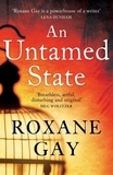 Roxane Gay - An Untamed State.