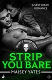 Maisey Yates - Strip You Bare: Deacons of Bourbon Street 4 (A sexy biker romance).