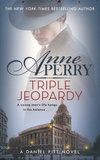 Triple Jeopardy / Anne Perry | Perry, Anne (1938-....)