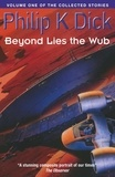 Philip K. Dick - Beyond the lies the wub.