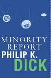 Philip K. Dick - Minority Report - Volume Four Of The Collected Stories.