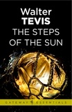 Walter Tevis - The Steps of the Sun - From the author of The Queen's Gambit – now a major Netflix drama.