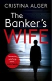 Cristina Alger - The Banker's Wife.