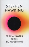 Stephen Hawking - Brief Answers to the Big Questions.