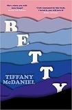 Tiffany McDaniel - Betty.