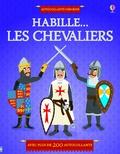 Kate Davies et Jean-Sébastien Deheeger - Habille... les chevaliers.