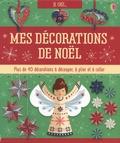Fiona Watt et Lucy Bowman - Mes décorations de Noël - Plus de 40 décorations à découper, à plier et à coller. Avec 48 feuilles.