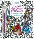 Susanna Davidson et Barbara Bongini - Le bal des douze princesses - Avec un pinceau.