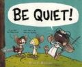 Ryan T. Higgins - Be Quiet!.