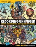 Sylvia Massy - Recording Unhinged - Creative & Unconventional Music Recording Techniques.
