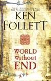Ken Follett - World Without End.