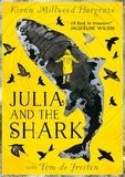 Kiran Millwood Hargrave et Tom de Freston - Julia and the Shark.