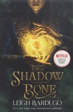 Leigh Bardugo - Shadow and Bone - Tome 1.