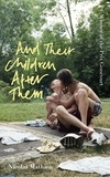 Nicolas Mathieu - And Their Children After Them - 'A page-turner of a novel' New York Times.