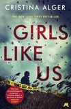 Cristina Alger - Girls Like Us - Sunday Times Crime Book of the Month and New York Times bestseller.