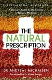 Andreas Michalsen - The Natural Prescription - A Doctor's Guide to the Science of Natural Medicine.