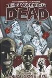 Robert Kirkman et Tony Moore - Walking Dead - Book 1 : Days Gone Bye.
