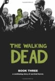 Robert Kirkman - Walking Dead  : Book 3.