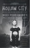 Ransom Riggs - Miss Peregrine's Peculiar Children Tome 2 : Hollow City.