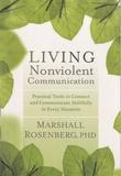 Marshall Rosenberg - Living Nonviolent Communication.