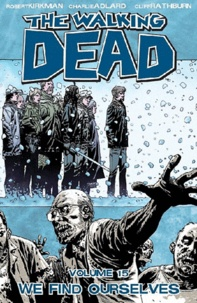 The Walking Dead Tome 15 We Find Ourselves