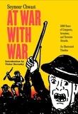 Seymour Chwast - At war with war.