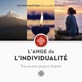 Olivier Manitara et  Les scribes esséniens - L'ange de l'individualité - Trouve ton propre chemin.
